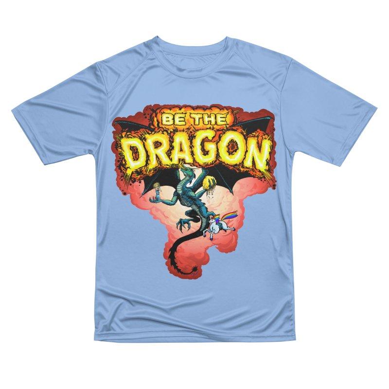 Be the Dragon! Save the Princess! Raise Up the Unicorns! Women's Performance Unisex T-Shirt by Joe Abboreno's Artist Shop