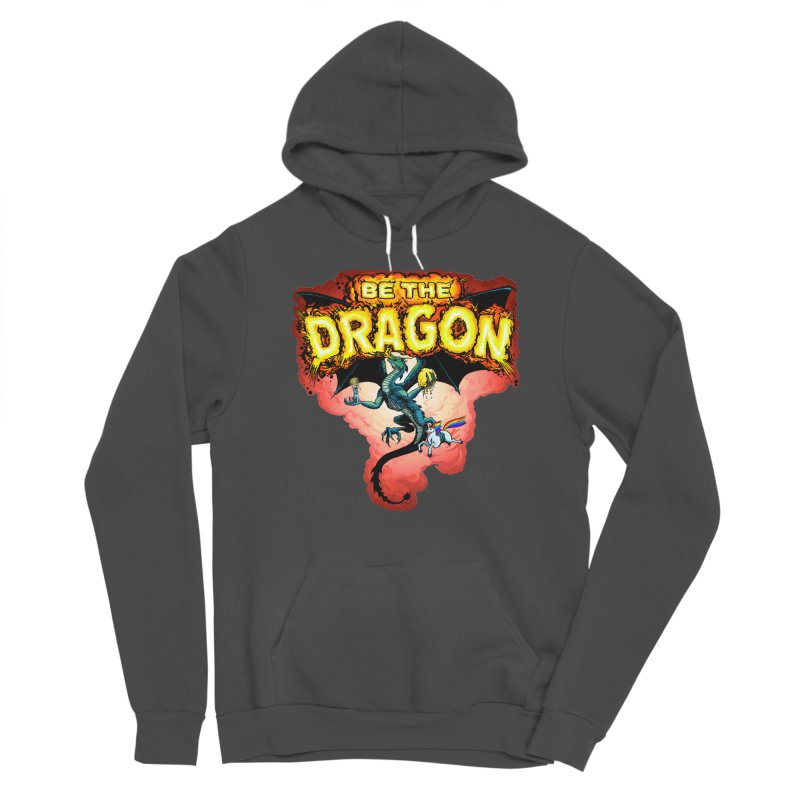 Be the Dragon! Save the Princess! Raise Up the Unicorns! Women's Sponge Fleece Pullover Hoody by Joe Abboreno's Artist Shop