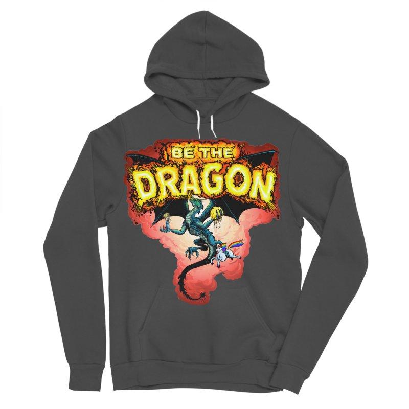 Be the Dragon! Save the Princess! Raise Up the Unicorns! Women's Sponge Fleece Pullover Hoody by Joe Abboreno's Artist Shop