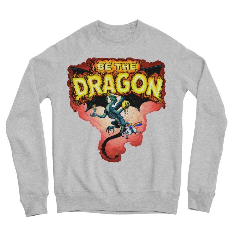 Be the Dragon! Save the Princess! Raise Up the Unicorns! Men's Sponge Fleece Sweatshirt by Joe Abboreno's Artist Shop