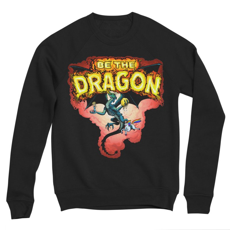 Be the Dragon! Save the Princess! Raise Up the Unicorns! Men's Sponge Fleece Sweatshirt by Joe Abboreno's Artist Shop
