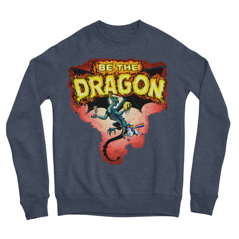 Be the Dragon! Save the Princess! Raise Up the Unicorns! Women's Sponge Fleece Sweatshirt by Joe Abboreno's Artist Shop