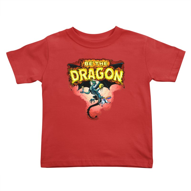 Be the Dragon! Save the Princess! Raise Up the Unicorns! Kids Toddler T-Shirt by Joe Abboreno's Artist Shop