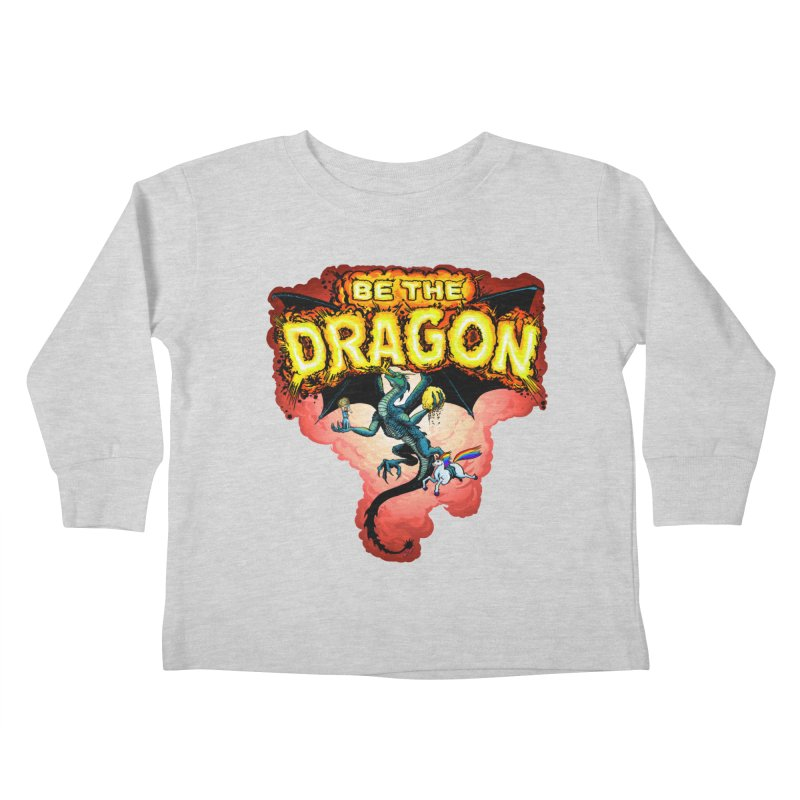 Be the Dragon! Save the Princess! Raise Up the Unicorns! Kids Toddler Longsleeve T-Shirt by Joe Abboreno's Artist Shop