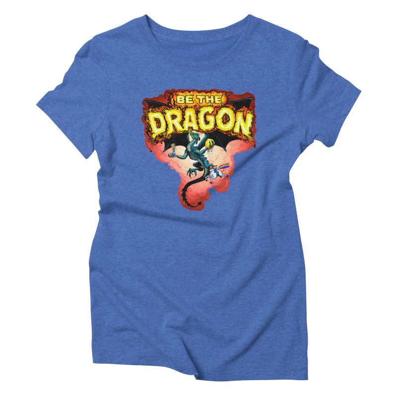 Be the Dragon! Save the Princess! Raise Up the Unicorns! Women's Triblend T-Shirt by Joe Abboreno's Artist Shop