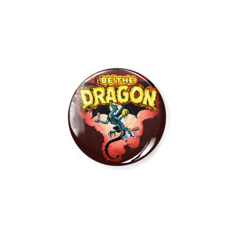 Be the Dragon! Save the Princess! Raise Up the Unicorns! Accessories Button by Joe Abboreno's Artist Shop
