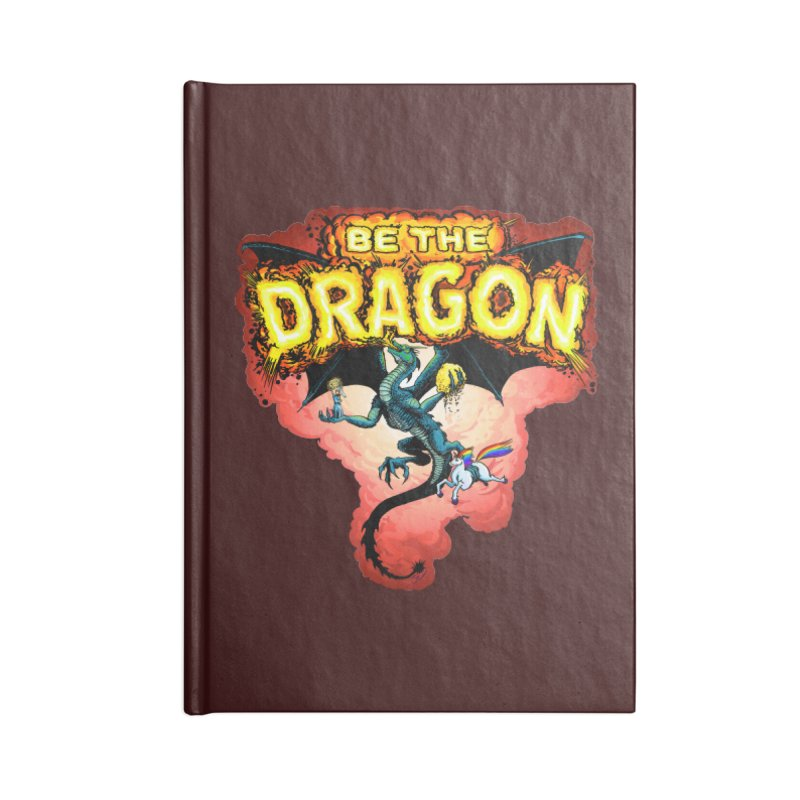 Be the Dragon! Save the Princess! Raise Up the Unicorns! Accessories Lined Journal Notebook by Joe Abboreno's Artist Shop
