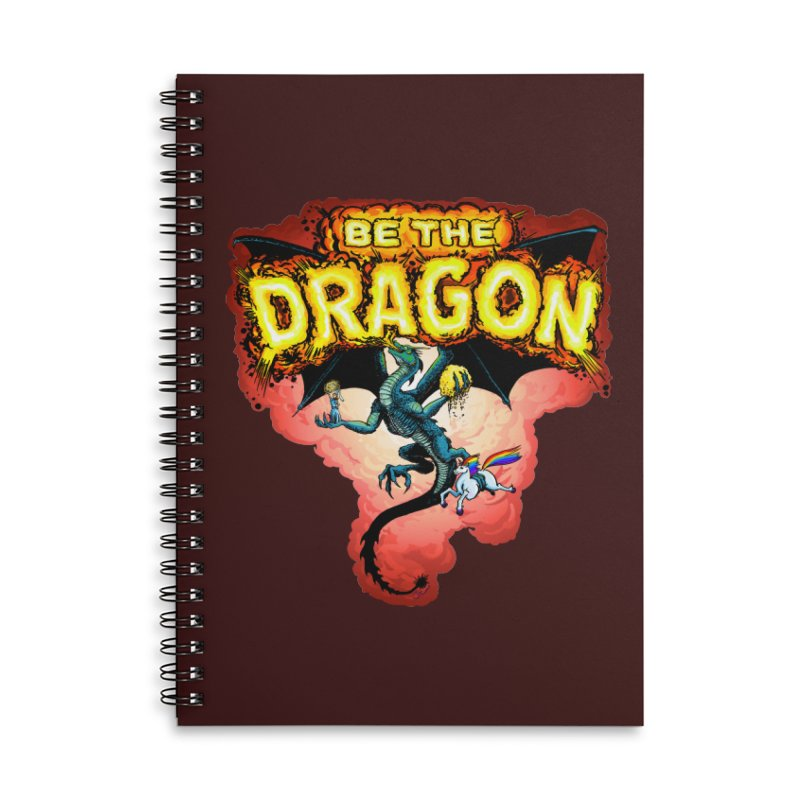 Be the Dragon! Save the Princess! Raise Up the Unicorns! Accessories Lined Spiral Notebook by Joe Abboreno's Artist Shop