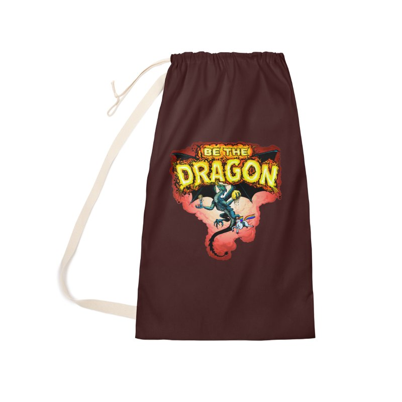 Be the Dragon! Save the Princess! Raise Up the Unicorns! Accessories Laundry Bag Bag by Joe Abboreno's Artist Shop