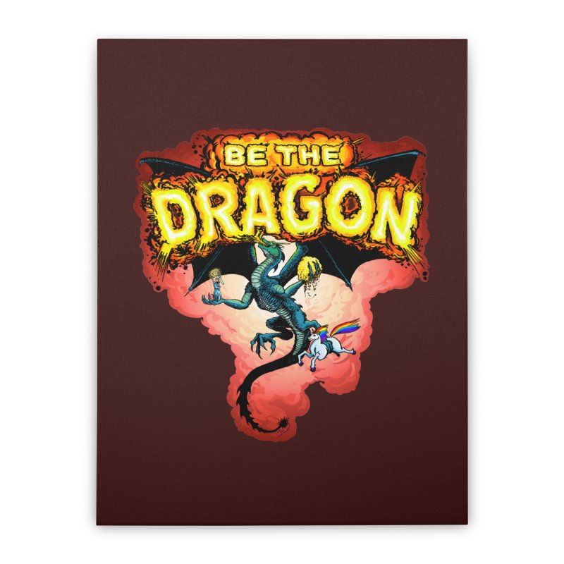 Be the Dragon! Save the Princess! Raise Up the Unicorns! Home Stretched Canvas by Joe Abboreno's Artist Shop