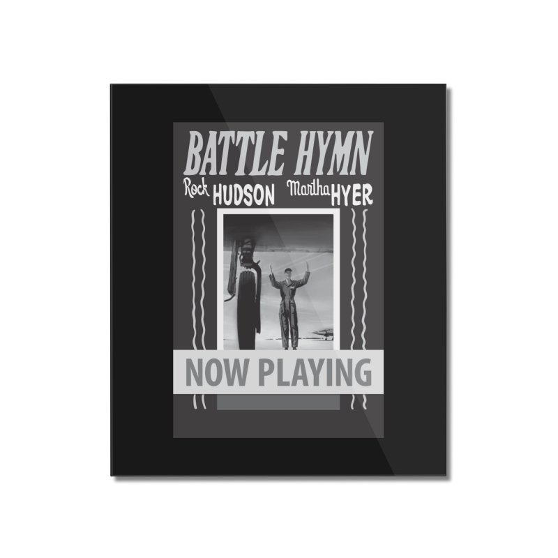 Battle Hymn Poster Replica Design Home Mounted Acrylic Print by Joe Abboreno's Artist Shop