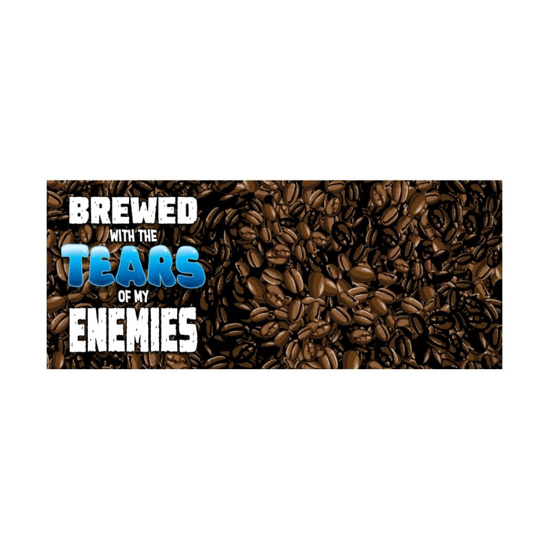 Brewed with the Tears of my Enemies by Joe Abboreno's Artist Shop