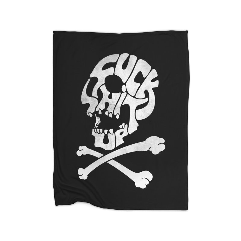 Fuck Shit Up Home Fleece Blanket Blanket by Joe Conde