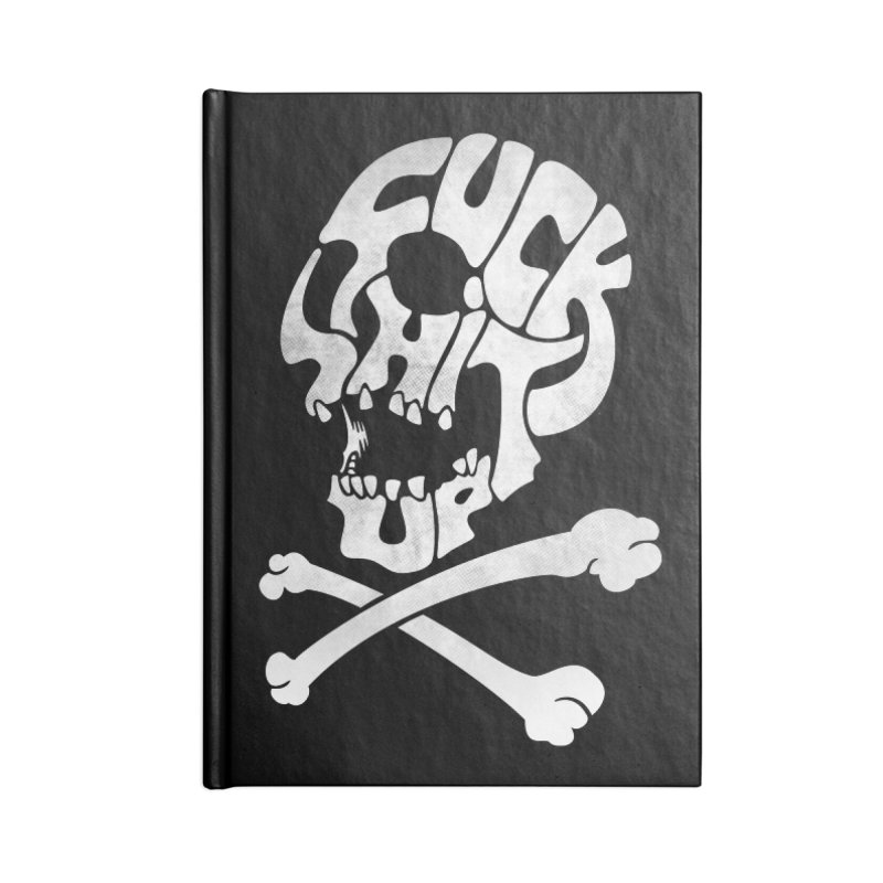 Fuck Shit Up Accessories Lined Journal Notebook by Joe Conde