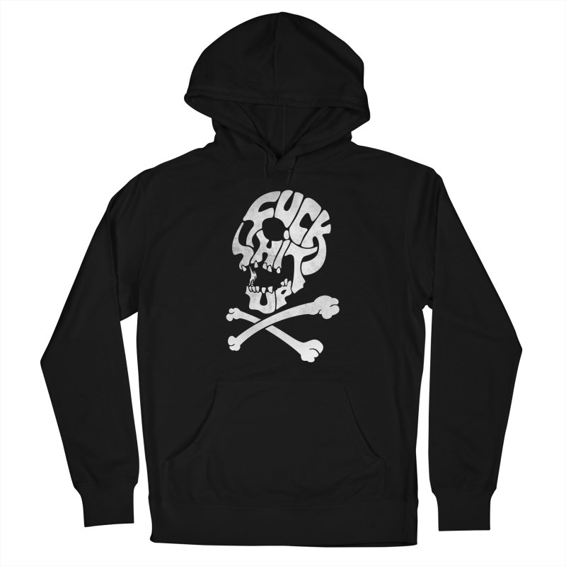 Fuck Shit Up Women's French Terry Pullover Hoody by Joe Conde