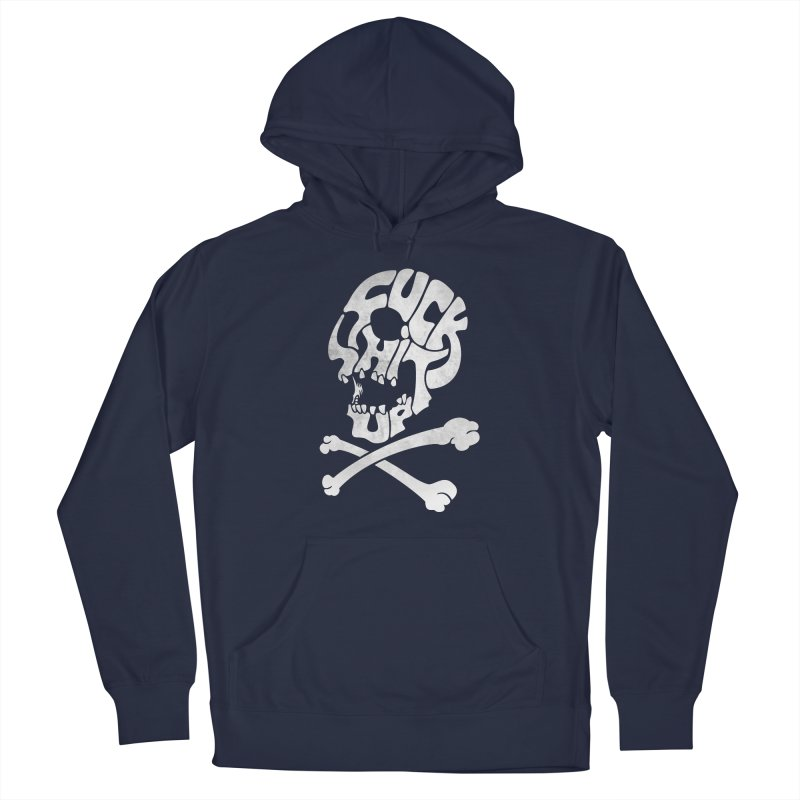 Fuck Shit Up Men's French Terry Pullover Hoody by Joe Conde