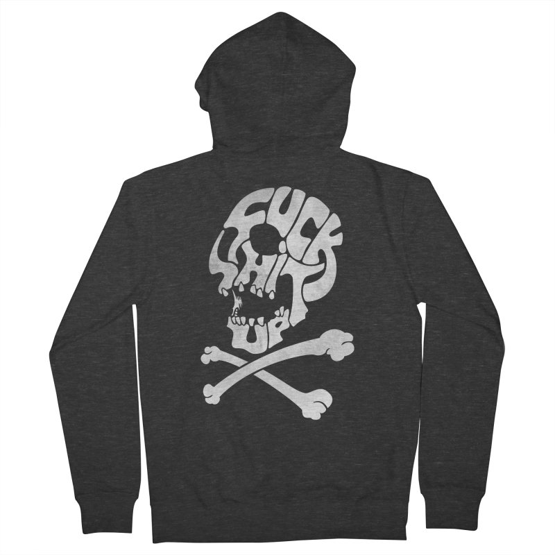 Fuck Shit Up Women's French Terry Zip-Up Hoody by Joe Conde