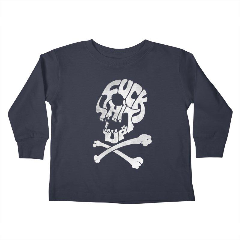 Fuck Shit Up Kids Toddler Longsleeve T-Shirt by Joe Conde