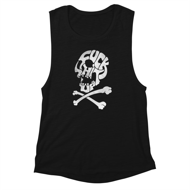 Fuck Shit Up Women's Muscle Tank by Joe Conde