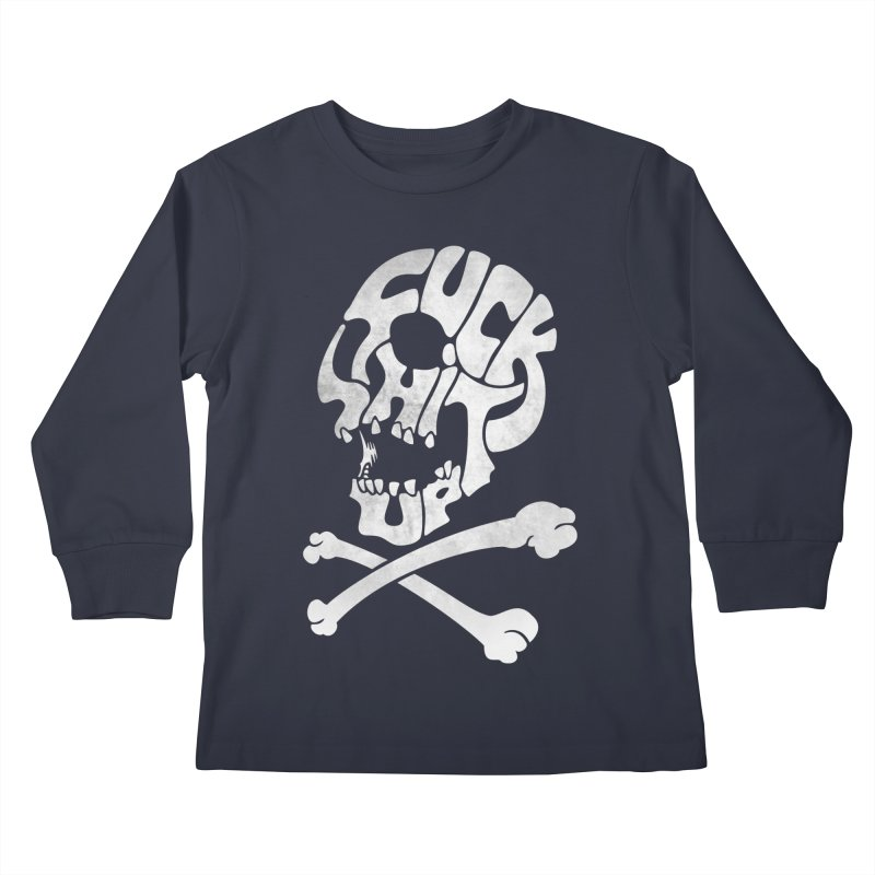 Fuck Shit Up Kids Longsleeve T-Shirt by Joe Conde