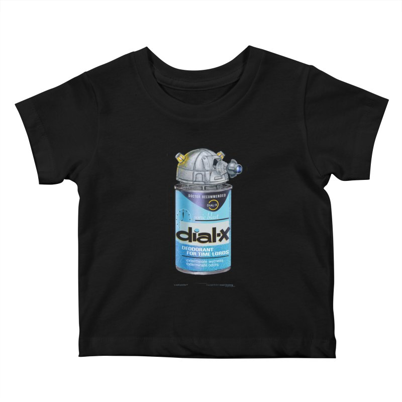 Dial-X Deodorant for Time Lords Kids Baby T-Shirt by joegparotee's Artist Shop