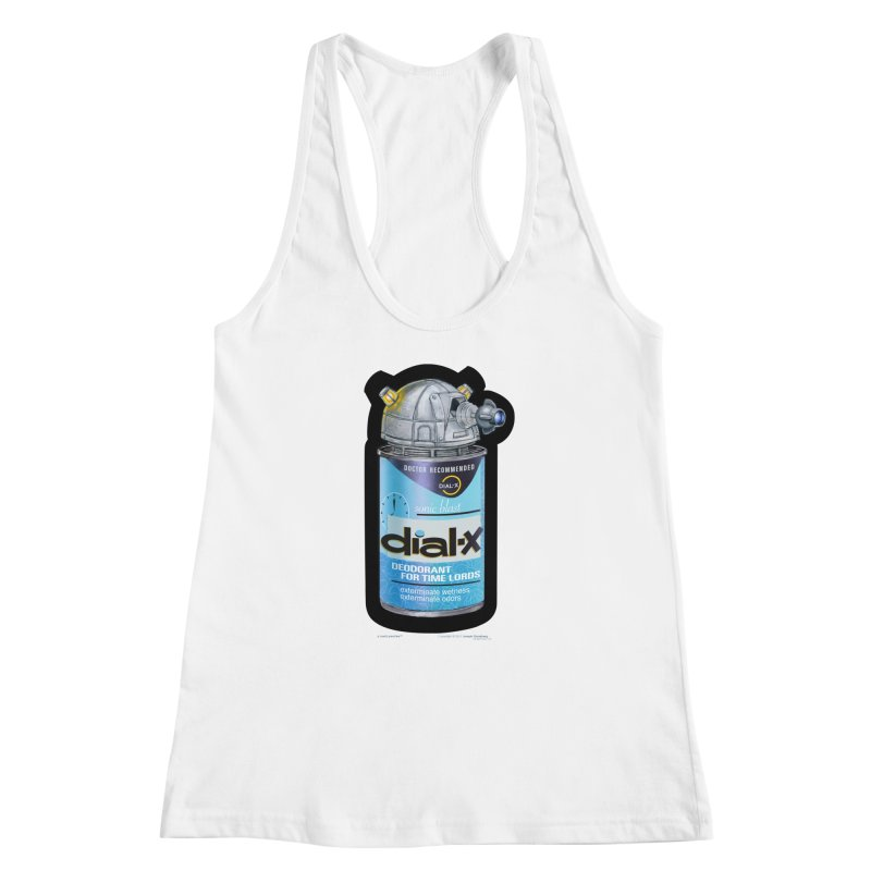 Dial-X Deodorant for Time Lords Women's Racerback Tank by joegparotee's Artist Shop