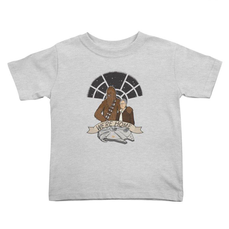 We're Home Kids Toddler T-Shirt by Joel Siegel's Artist Shop