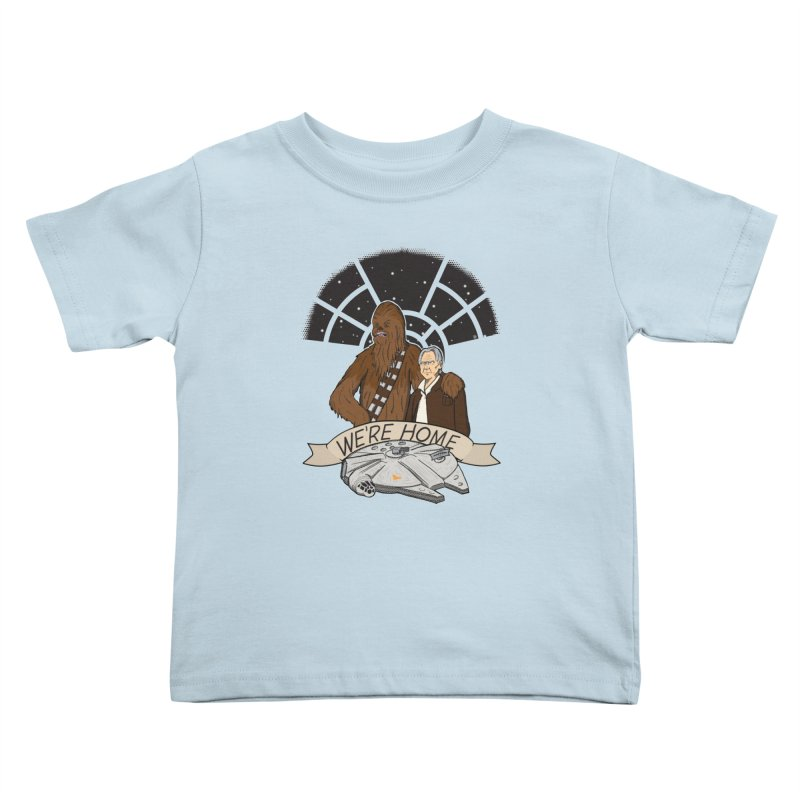 We're Home Kids Toddler T-Shirt by Joel Siegel's Artist Shop