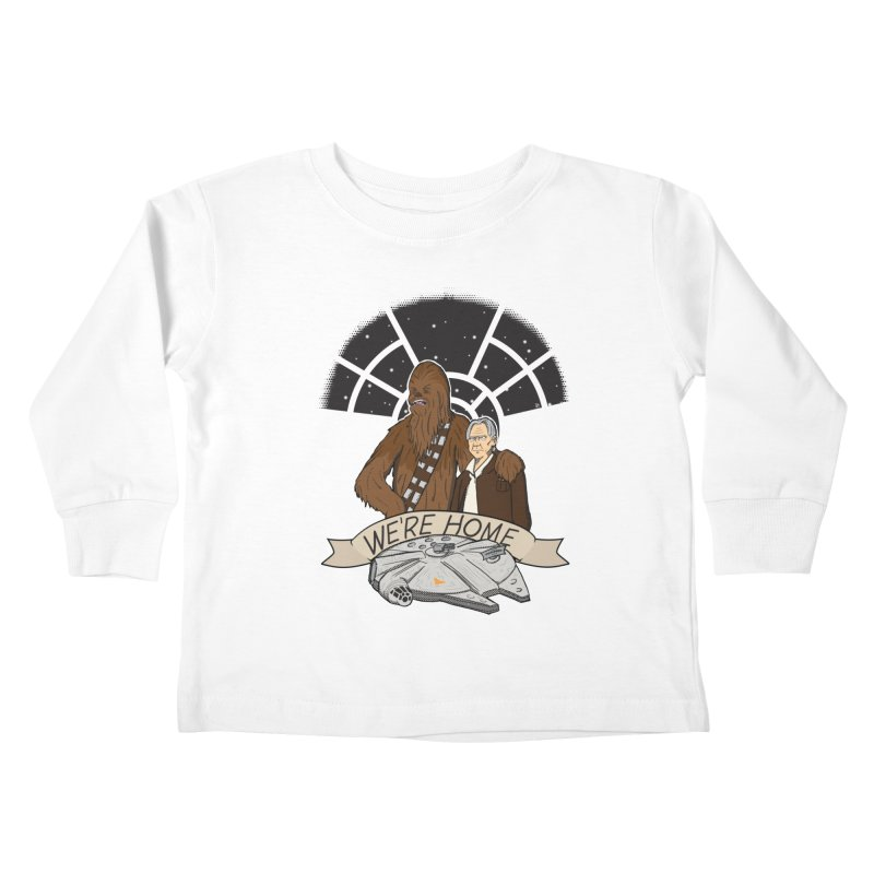 We're Home Kids Toddler Longsleeve T-Shirt by Joel Siegel's Artist Shop