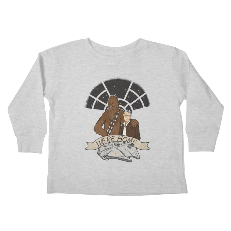 We're Home Kids Toddler Longsleeve T-Shirt by Joel Siegel's Artist Shop