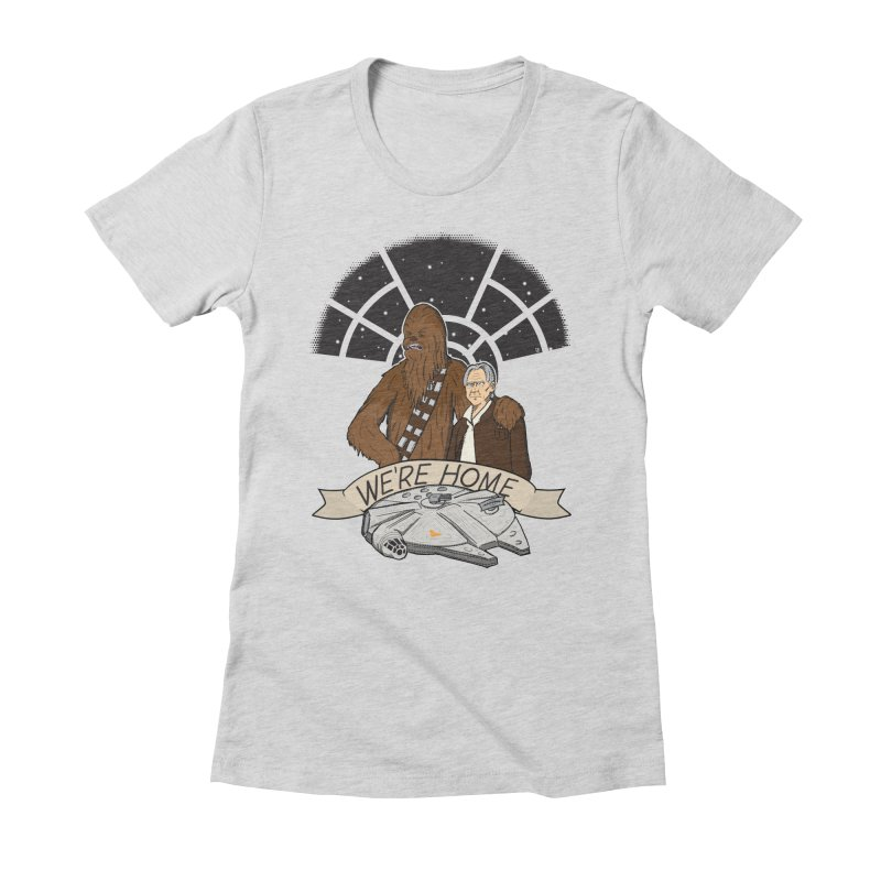 We're Home Women's Fitted T-Shirt by Joel Siegel's Artist Shop