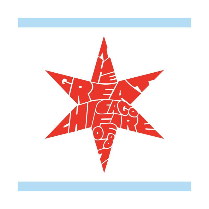 Chicago Flag Star - The Great Chicago Fire by Joe Mills
