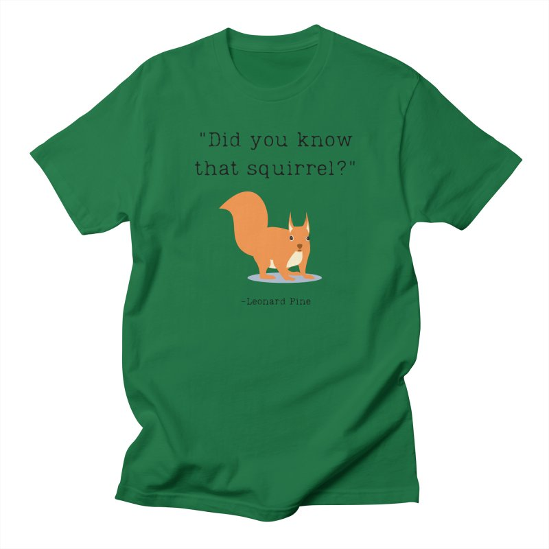 Did you know that squirrel? Men's T-Shirt by Joe R. Lansdale's All-Night Horror Show