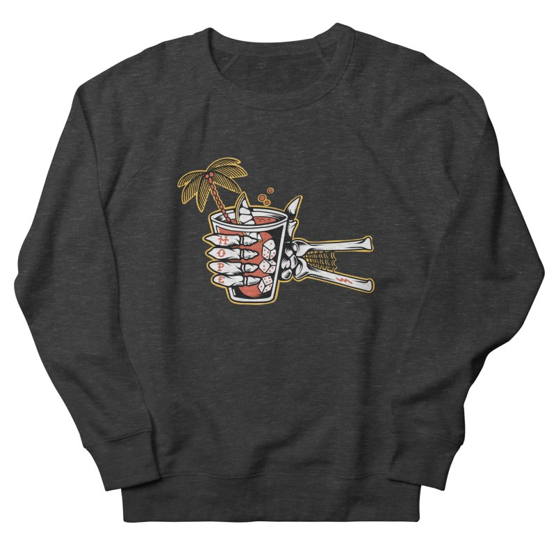 Hope cocktail Women's French Terry Sweatshirt by Joe Tamponi
