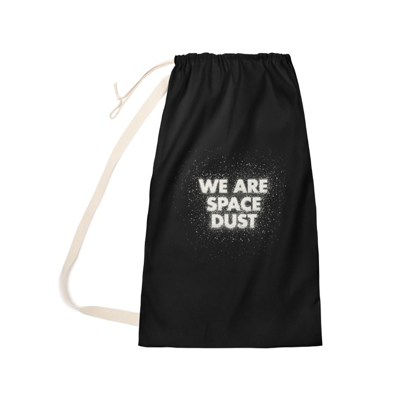 We Are Space Dust Accessories Laundry Bag Bag by Joe Van Wetering