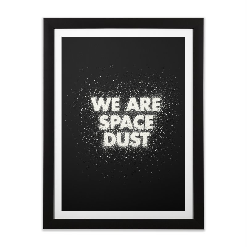 We Are Space Dust Home Framed Fine Art Print by Joe Van Wetering
