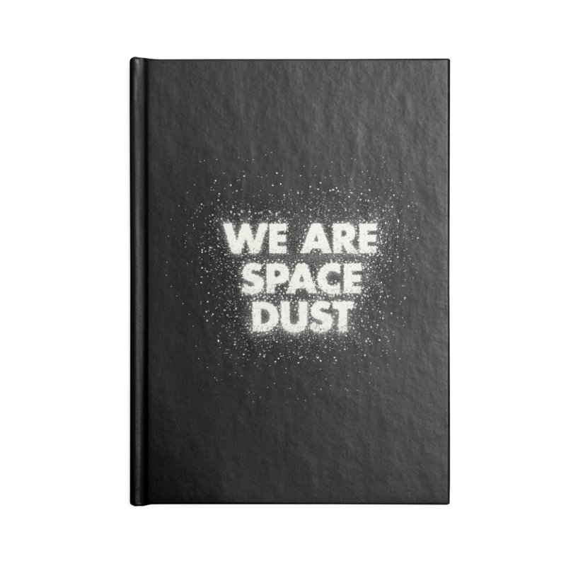 We Are Space Dust Accessories Lined Journal Notebook by Joe Van Wetering