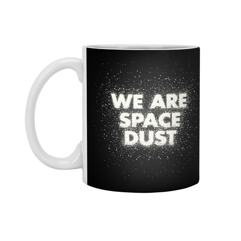 We Are Space Dust Accessories Standard Mug by Joe Van Wetering