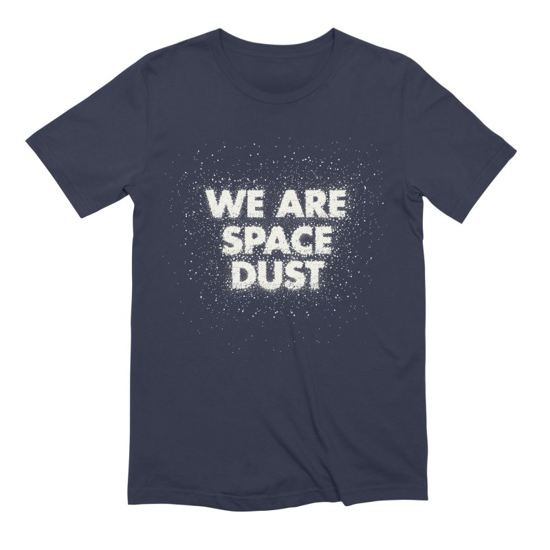 We Are Space Dust Men's Extra Soft T-Shirt by Joe Van Wetering