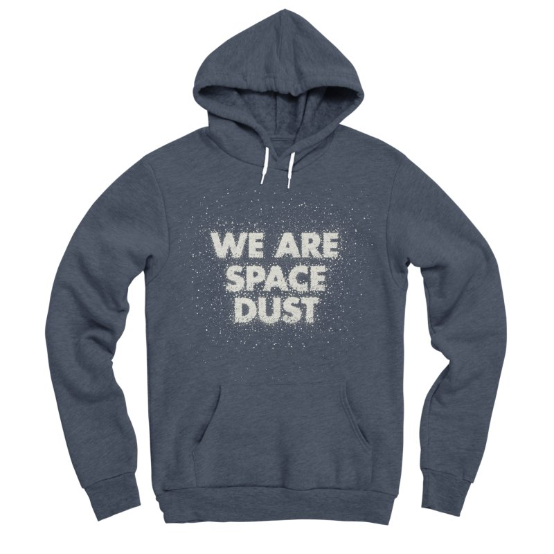 We Are Space Dust Women's Sponge Fleece Pullover Hoody by Joe Van Wetering