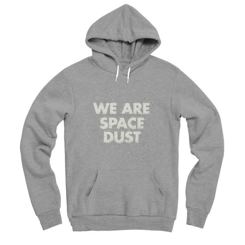 We Are Space Dust Men's Sponge Fleece Pullover Hoody by Joe Van Wetering