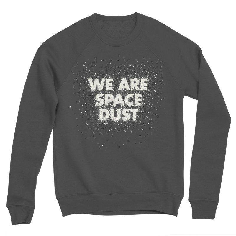 We Are Space Dust Men's Sponge Fleece Sweatshirt by Joe Van Wetering