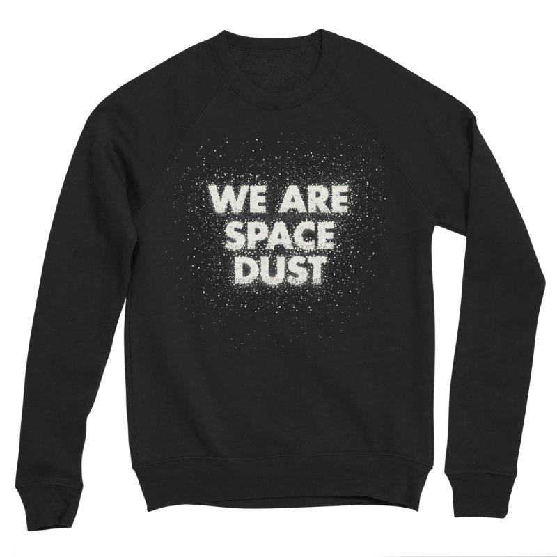 We Are Space Dust Women's Sponge Fleece Sweatshirt by Joe Van Wetering