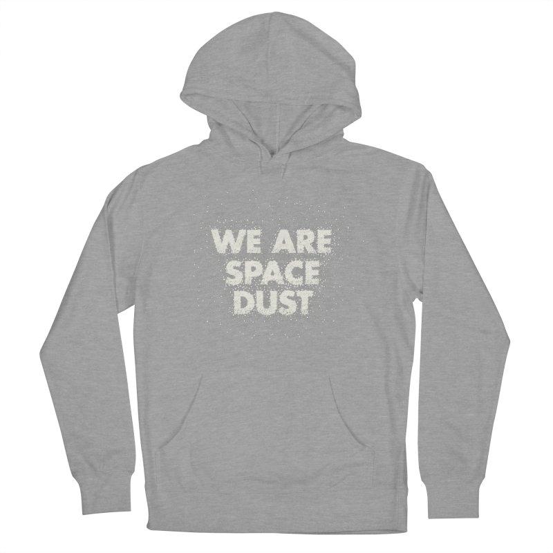 We Are Space Dust Men's French Terry Pullover Hoody by Joe Van Wetering