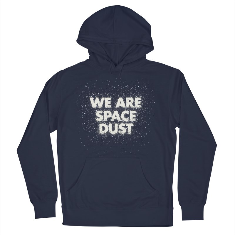 We Are Space Dust Men's French Terry Pullover Hoody by Joe Van Wetering