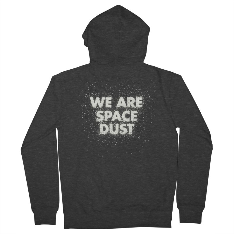 We Are Space Dust Women's French Terry Zip-Up Hoody by Joe Van Wetering