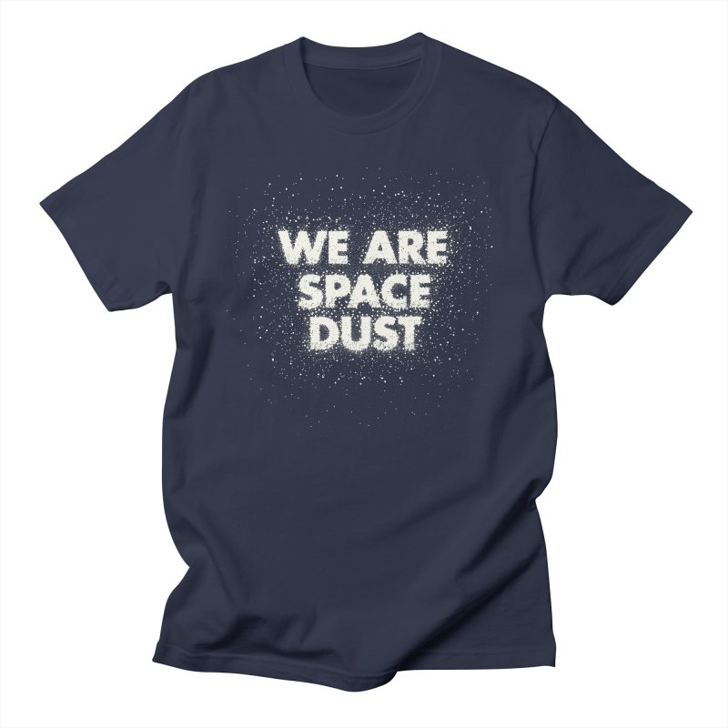 We Are Space Dust Women's Regular Unisex T-Shirt by Joe Van Wetering