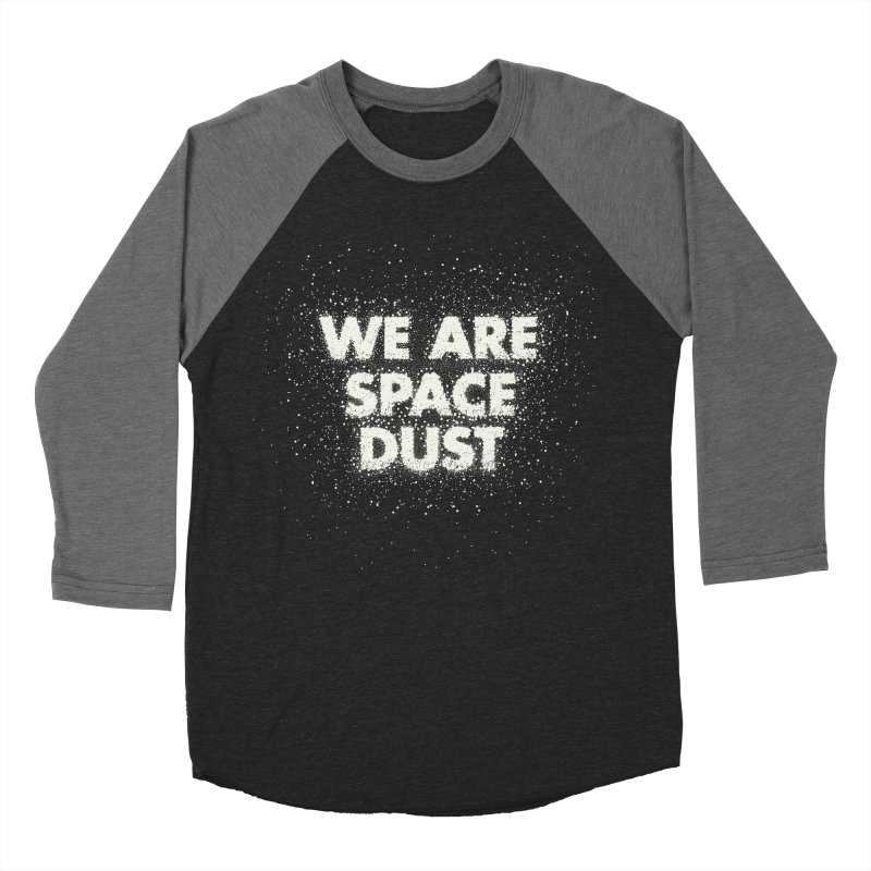 We Are Space Dust Men's Baseball Triblend Longsleeve T-Shirt by Joe Van Wetering