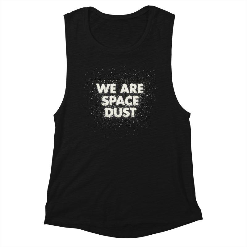 We Are Space Dust Women's Muscle Tank by Joe Van Wetering