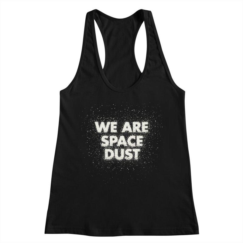We Are Space Dust Women's Racerback Tank by Joe Van Wetering